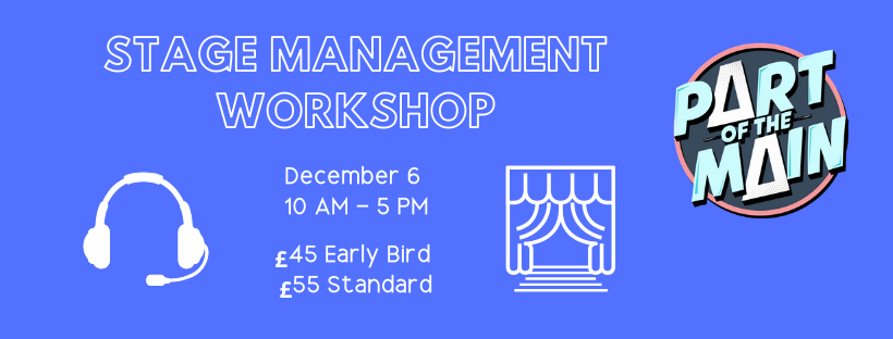 Part Of The Main: Stage Management Workshop