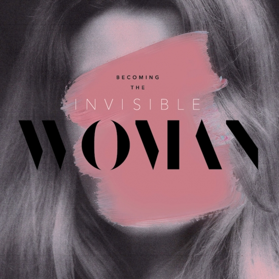 Becoming the Invisible Woman